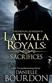Latvala Royals: Sacrifices by [Danielle Bourdon]