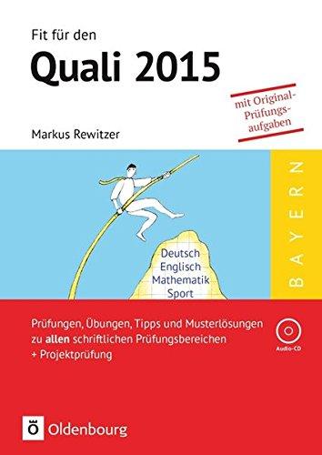 Fit für den Quali; Mittelschule Bayern 2015, Prüfungen, Übungen, Tipps und Musterlösungen zu allen schriftlichen Prüfungsbereichen + Projektprüfung; Lernhilfe mit Audio-CD