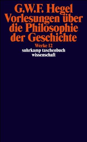 Suhrkamp Taschenbuch Wissenschaft Nr. 612: Georg Wilhelm Friedrich Hegel Werke Band 12: Vorlesungen über die Philosophie der Geschichte