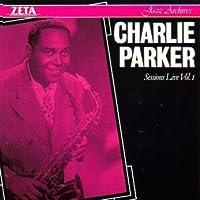 Charlie Parker: Sessions Live, Vol. 1 by Charlie Parker (1988-05-03)