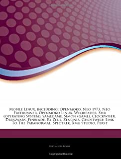 Articles on Mobile Linux, Including: Openmoko, Neo 1973, Neo Freerunner, Openmoko Linux, Wikireader, Shr (Operating System...