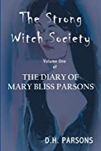 The Strong Witch Society: The Diary of Mary Bliss Parsons