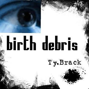 Birth Debris