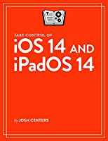 Take Control of iOS 14 and iPadOS 14 Front Cover
