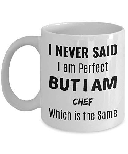 Chef Job Coffee Mug - ich Habe nie gesagt, DASS ich perfekt Bin, Aber ich Bin chefkoch - das ist das gleiche