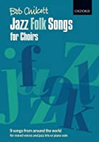 Jazz Folk Songs for Choirs: 9 Songs from Around the World, For Mixed Voices and Jazz Trio or Piano Solos