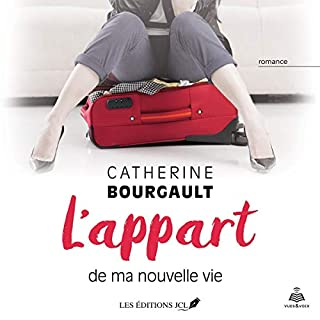 L'appart de ma nouvelle vie [The Apartment of my New Life]                   De :                                                                                                                                 Catherine Bourgault                               Lu par :                                                                                                                                 Marie-Josée Forget                      Durée : 8 h et 34 min     4 notations     Global 4,3