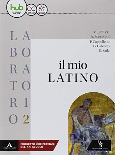 Laboratorio 2: Il mio latino per i Licei e gli Ist. magistrali, con e-book ed espansione online
