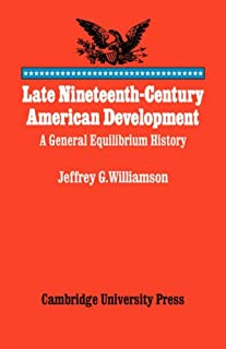 Late Nineteenth-Century American Development: A General Equilibrium History