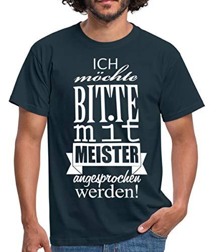 Ich Möchte Bitte Mit Meister Angesprochen Werden Spruch Chef Männer T-Shirt, XL, Navy