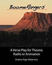 BoomeRangers: A Verse Play for Theatre Radio or Animation