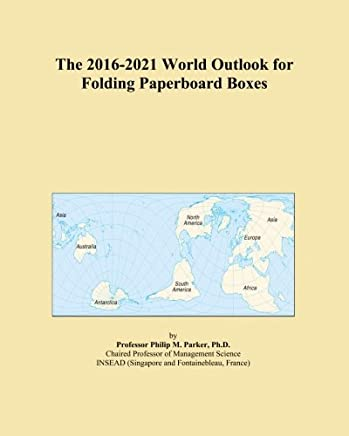 The 2016-2021 World Outlook for Folding Paperboard Boxes
