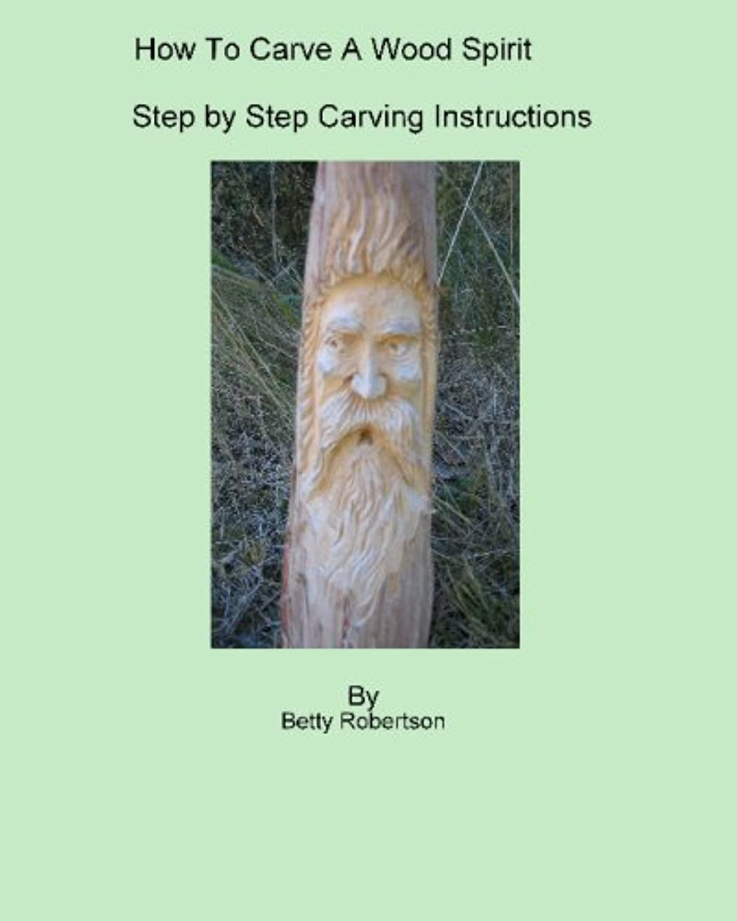 How To Carve A Wood Spirit: Complete Instruction On Carving Tools And Carving The Wood Spirit Beginning To End.