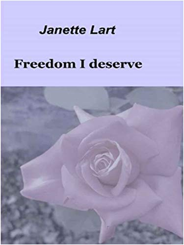 Freedom I deserve (English Edition)