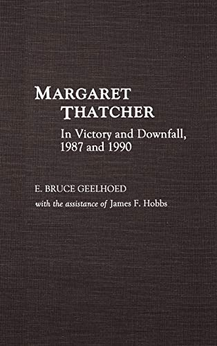 Margaret Thatcher: In Victory and Downfall, 1987 and 1990