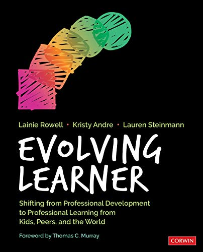 Compare Textbook Prices for Evolving Learner: Shifting From Professional Development to Professional Learning From Kids, Peers, and the World 1 Edition ISBN 9781544338323 by Lainie Rowell,Andre, Kristy J.,Steinmann, Lauren,Thomas C. Murray