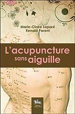 L'acupuncture sans aiguille de Marie-Claire Lapare
