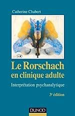 Le Rorschach En Clinique Adulte - Interprétation Psychanalytique de Catherine Chabert
