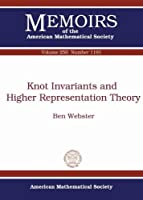Knot Invariants and Higher Representation Theory (Memoirs of the American Mathematical Society, 1191)