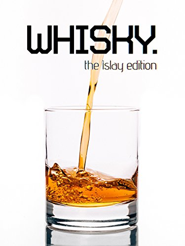 Whisky - The Islay Edition