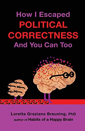 How I Escaped Political Correctness And You Can Too