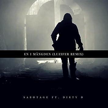 En i mängden (Luzifer remix) [feat. Dirty D]