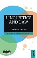 Linguistics and Law (Routledge Guides to Linguistics)