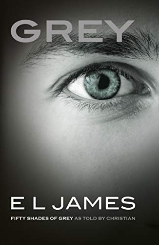 Grey. Fifty Shades of Grey as Told by Christian
