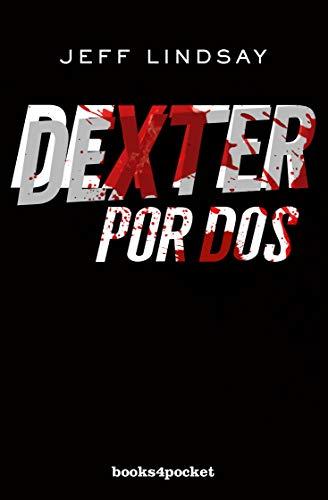Dexter por dos (Books4pocket narrativa)