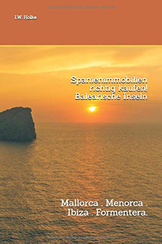 Spanienimmobilien richtig kaufen!  Balearische Inseln: Mallorca . Menorca . Ibiza