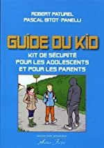 Guide du Kid pour les adolescents et pour les parents de Robert Paturel