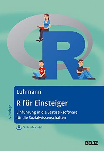 R für Einsteiger: Einführung in die Statistik-Software für die Sozialwissenschaften. Mit Online-Material
