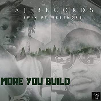 More You Build (feat. WestMore)