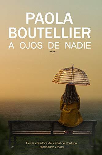 A ojos de nadie de Paola Boutellier Rodríguez
