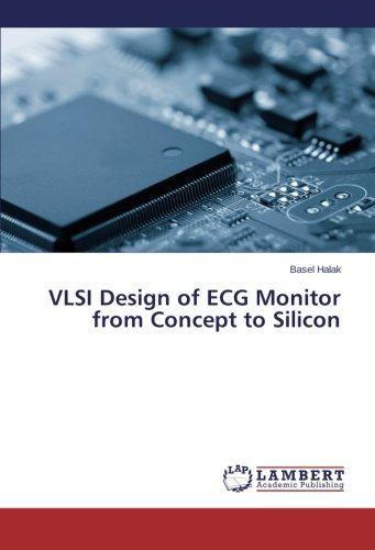 VLSI Design of ECG Monitor from Concept to Silicon