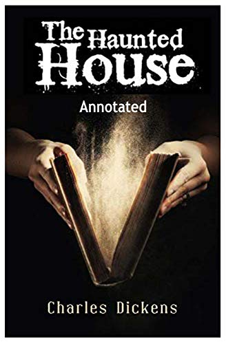 The Haunted House [Annotated] (English Edition)