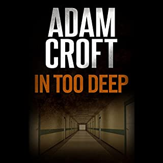 In Too Deep     Knight & Culverhouse, Book 5              Written by:                                                                                                                                 Adam Croft                               Narrated by:                                                                                                                                 Adam Croft                      Length: 5 hrs and 40 mins     1 rating     Overall 5.0