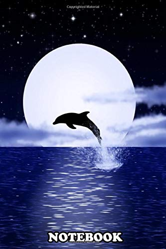 Notebook: Illustration Of The Dolphin Jumping Out Of The Water In , Journal for Writing, College Ruled Size 6' x 9', 110 Pages