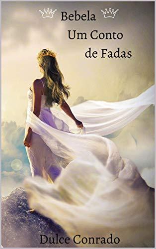 Bebela: Um Conto de Fadas (1) (Portuguese Edition)