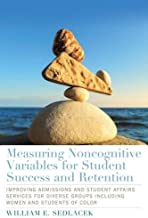 Measuring Noncognitive Variables: Improving Admissions, Success and Retention for Underrepresented Students (Engaged Research and Practice for Social Justice in Education)