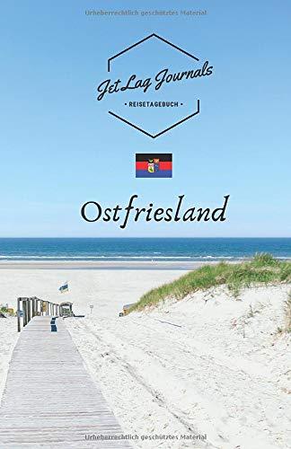 Reisetagebuch Ostfriesland: Erinnerungsbuch zum Ausfüllen | Reisetagebuch zum Selberschreiben für Ostfriesland und die Ostfriesischen Inseln