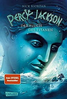 Percy Jackson - Der Fluch des Titanen (Percy Jackson 3): Der dritte Band der Bestsellerserie! (German Edition) by [Rick Riordan, Gabriele Haefs]