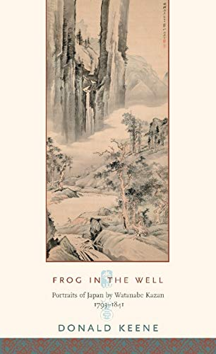 Frog in the Well: Portraits of Japan by Watanabe Kazan, 1793-1841 (Asia Perspectives)