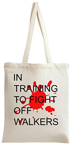In Training To Fught Off Walkers Slogan Tote Bag