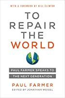 To Repair the World: Paul Farmer Speaks to the Next Generation (California Public Anthropology)