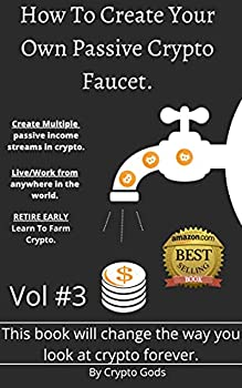 Crypto  How To Create Your Own Passive Crypto Faucet VOL#3  CRYPTO GODS WITH THAT FIRE!