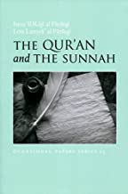 The Qur'an and the Sunnah (Occasional Papers Series)