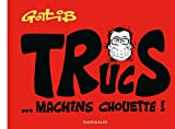 Trucs... Machins chouette ! (Hors Collection Dargaud) - Format Kindle - 9,99 €