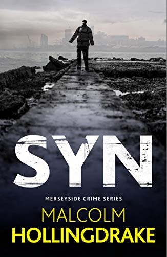 Syn (The Merseyside Crime Series Book 2) by [Malcolm Hollingdrake]