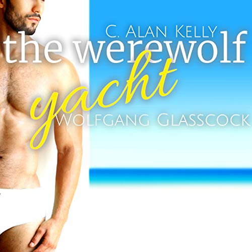 The Werewolf Yacht: A Gay MM MPreg Werewolf Shifter Romance audiobook cover art